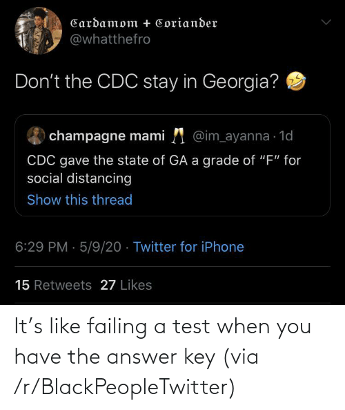 answer: It's like failing a test when you have the answer key (via /r/BlackPeopleTwitter)