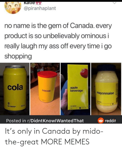 Canada: It's only in Canada by mido-the-great MORE MEMES