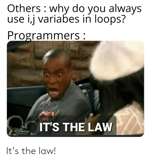 law: It's the law!