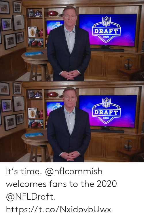 fans: It's time.  @nflcommish welcomes fans to the 2020 @NFLDraft. https://t.co/NxidovbUwx