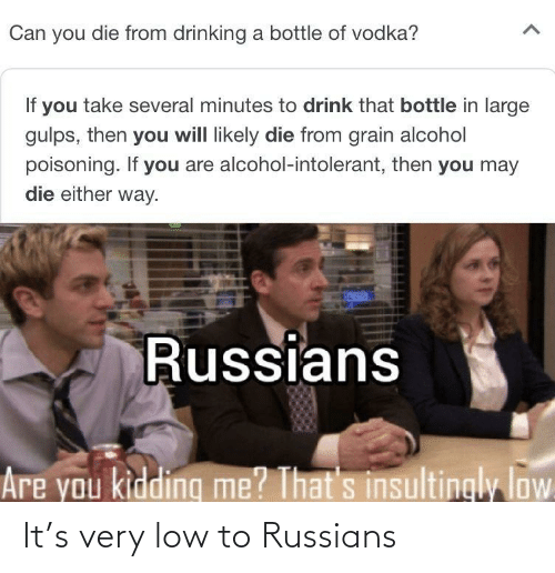 russians: It's very low to Russians