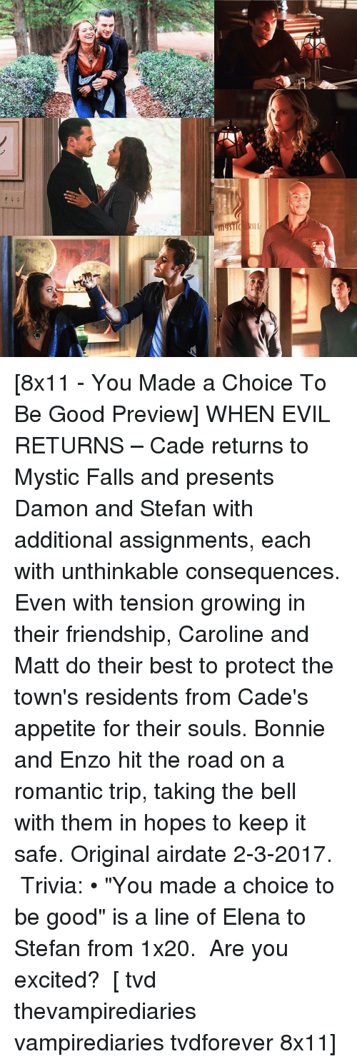 """Excits: it  缘 [8x11 - You Made a Choice To Be Good Preview] WHEN EVIL RETURNS – Cade returns to Mystic Falls and presents Damon and Stefan with additional assignments, each with unthinkable consequences. Even with tension growing in their friendship, Caroline and Matt do their best to protect the town's residents from Cade's appetite for their souls. Bonnie and Enzo hit the road on a romantic trip, taking the bell with them in hopes to keep it safe. Original airdate 2-3-2017. ⠀ Trivia: • """"You made a choice to be good"""" is a line of Elena to Stefan from 1x20. ⠀ Are you excited? ⠀ [ tvd thevampirediaries vampirediaries tvdforever 8x11]"""
