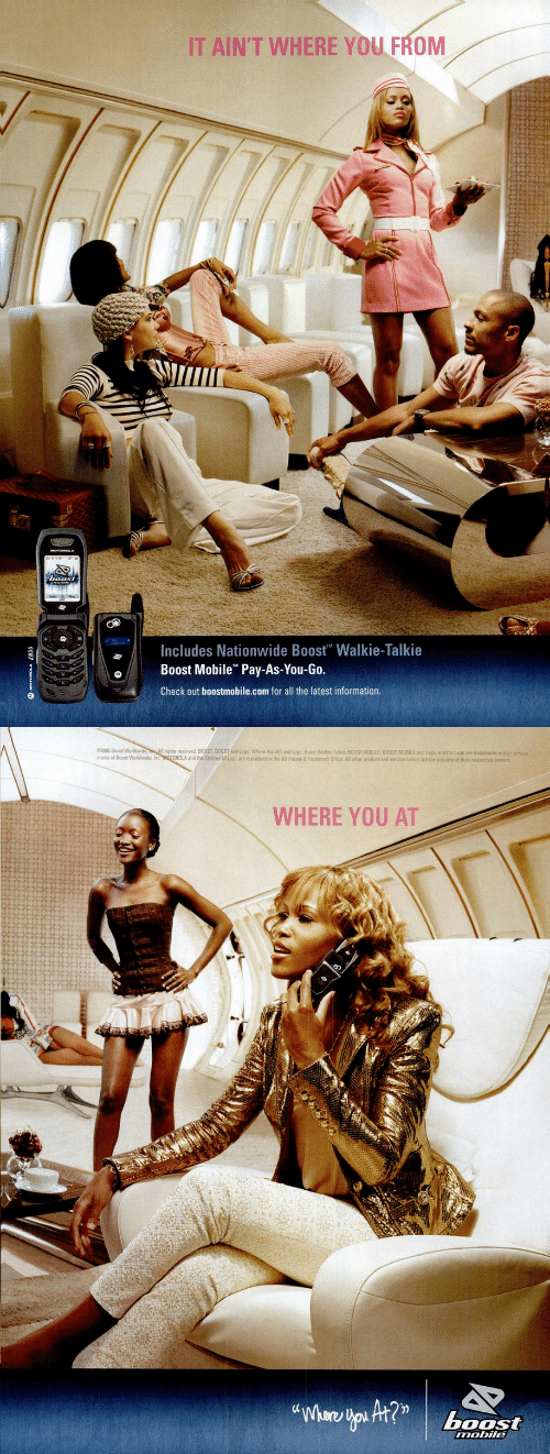 Motorola: IT AIN'T WHERE YOU FROM  Includes Nationwide Boost Walkie-Talkie  Boost Mobile Pay-As-You-Go.  Check out boostmobile.com for all the latest information.   2005 Boost World s eserved. B00ST BOOST and Logo, Whero You At?» d toga, Boog wat e Talkie BOOST MOBILE BOOST MOBILE and toga and the Logo are trade arks an orst  marks of Boost Worldwide, Inc MOTOROLA and the Stylized M Logo are registered in the US Patent& Trademark Office All other product and service names are the property of thair respective owners  WHERE YOU AT  boost  mobile