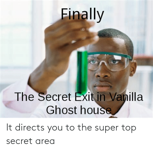 Area: It directs you to the super top secret area
