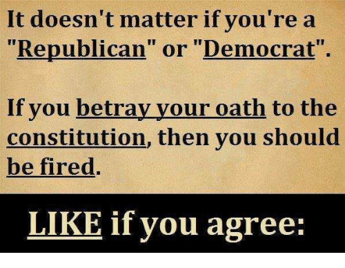 "Memes, Constitution, and 🤖: It doesn't matter if you'rea  ""Republican"" or ""Democrat""  If you betray your oath to the  constitution, then you should  be fired.  LIKE if you agree:"