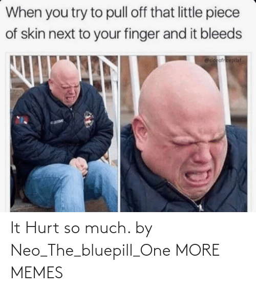 neo: It Hurt so much. by Neo_The_bluepill_One MORE MEMES