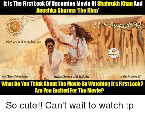 upcoming movies: It ls The First Look of Upcoming Movie Of  Shahrukh Khan And  Anushka Sharma The Ring'  skat you reek feeking you  Akutkka Jharma Jhak Rukh Khak  What Do You Think About The Movie By VWatching Its First Look  Are You Excited For The Movie? So cute!! Can't wait to watch :p