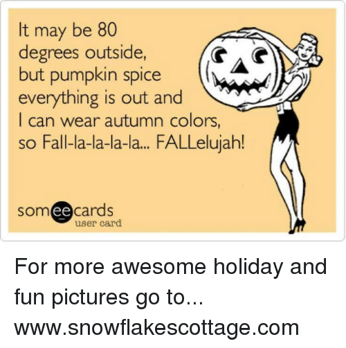 it may be 80 degrees outside but pumpkin spice everything 4619845 🔥 25 best memes about pumpkin spice everything pumpkin spice