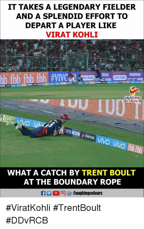 Indianpeoplefacebook, Player, and Virat Kohli: IT TAKES A LEGENDARY FIELDER  AND A SPLENDID EFFORT TO  DEPART A PLAYER LIKE  VIRAT KOHLI  LAUGHING  DI FANTASY  LEAC  WHAT A CATCH BY TRENT BOULT  AT THE BOUNDARY ROPE #ViratKohli #TrentBoult #DDvRCB