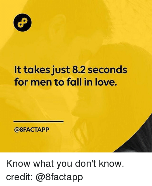 8.2 seconds for a man to fall in love