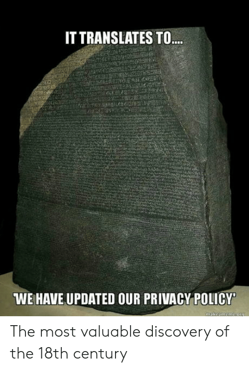 18Th Century: IT TRANSLATES TO  WE HAVE UPDATED OUR PRIVACY POLICY The most valuable discovery of the 18th century