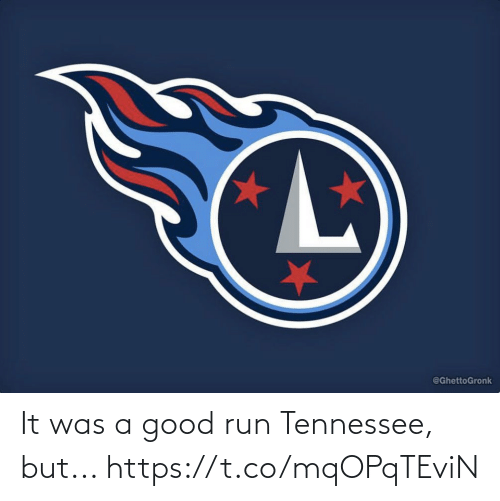 Tennessee: It was a good run Tennessee, but... https://t.co/mqOPqTEviN