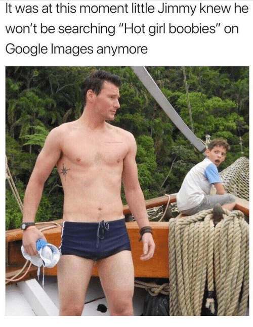 "Boobies, Google, and Girl: It was at this moment little Jimmy knew he  won't be searching ""Hot girl boobies"" on  Google Images anymore"