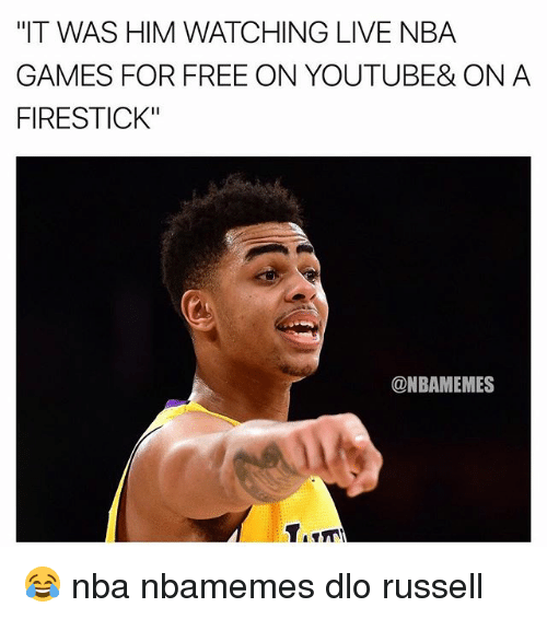 """Basketball, Nba, and Sports: """"IT WAS HIM WATCHING LIVE NBA  GAMES FOR FREE ON YOUTUBE& ON A  FIRESTICK""""  @NBAMEMES 😂 nba nbamemes dlo russell"""