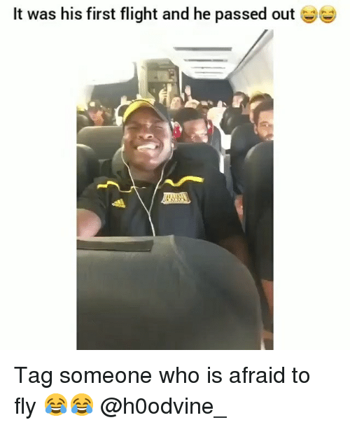 Tag Someone Who Is: It was his first flight and he passed out Tag someone who is afraid to fly 😂😂 @h0odvine_