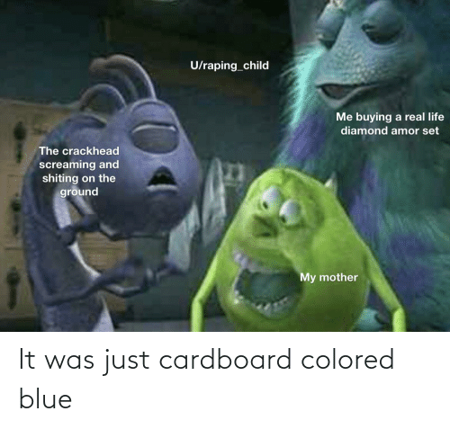 it-was-just: It was just cardboard colored blue