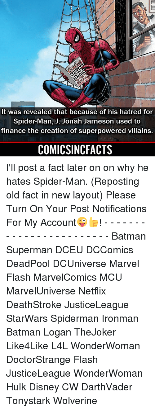 Batman, Disney, and Finance: It was revealed that because of his hatred for  Spider-Man, J. Jonah Jameson used to  finance the creation of superpowered villains.  COMICSINCFACTS I'll post a fact later on on why he hates Spider-Man. (Reposting old fact in new layout) Please Turn On Your Post Notifications For My Account😜👍! - - - - - - - - - - - - - - - - - - - - - - - - Batman Superman DCEU DCComics DeadPool DCUniverse Marvel Flash MarvelComics MCU MarvelUniverse Netflix DeathStroke JusticeLeague StarWars Spiderman Ironman Batman Logan TheJoker Like4Like L4L WonderWoman DoctorStrange Flash JusticeLeague WonderWoman Hulk Disney CW DarthVader Tonystark Wolverine