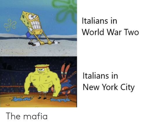 italians: Italians in  World War Two  Italians in  New York City The mafia