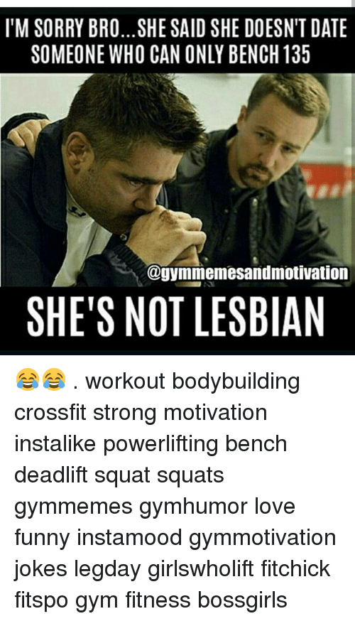 Bodybuilder Dating Memes Pictures About Being Strong