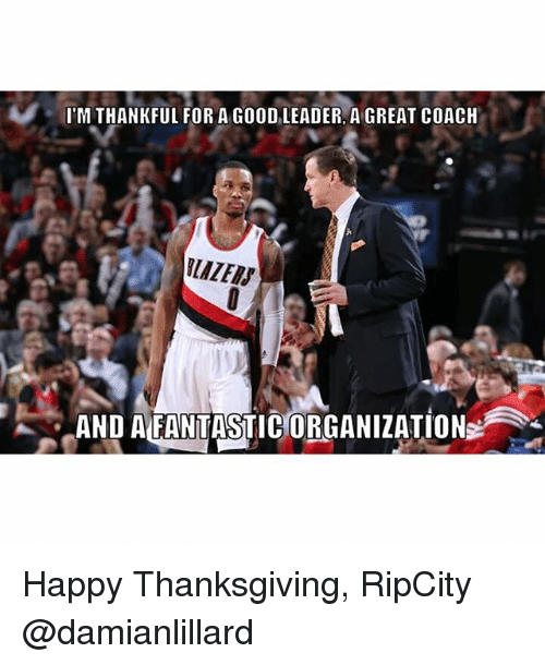 Portland Trail Blazers Coach: ITM THANKFUL FOR A GOOD LEADER A GREAT COACH AND