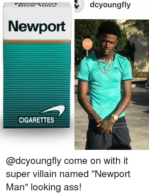 """villainizing: """"itoer..:;=  dcyoungfly  Newport  CIGARETTES @dcyoungfly come on with it super villain named """"Newport Man"""" looking ass!"""
