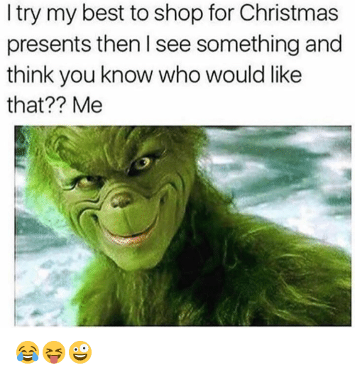 Christmas, Best, and Who: Itry my best to shop for Christmas  presents then I see something and  think you know who would like  that?? Me 😂😝🤪