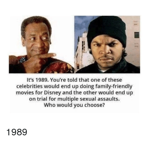 Blackpeopletwitter, Disney, and Family: It's 1989. You're told that one of these  celebrities would end up doing family-friendly  movies for Disney and the other would end up  on trial for multiple sexual assaults.  Who would you choose?