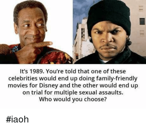 Disney, Family, and Memes: It's 1989. You're told that one of these  celebrities would end up doing family-friendly  movies for Disney and the other would end up  on trial for multiple sexual assaults.  Who would you choose? #iaoh