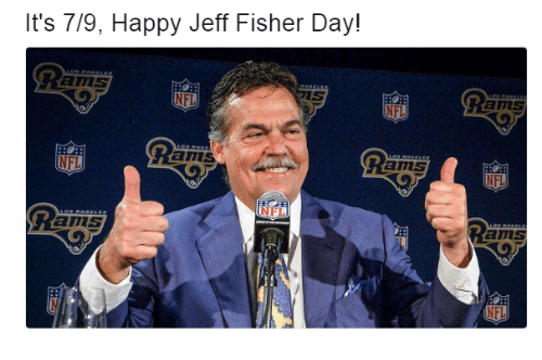 Jeff Fisher: It's 7/9, Happy Jeff Fisher Day!  ans  ans  NFL  ams  FL  ans  NFL  ams  Ram  ams