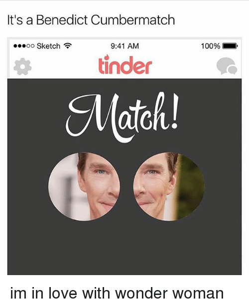 Benedicted: It's a Benedict Cumbermatch  oo Sketch  9:41 AM  100% ,  tinder  Match! im in love with wonder woman