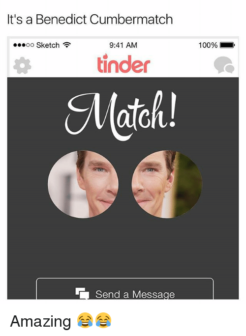 Benedicted: It's a Benedict Cumbermatch  oo Sketch  9:41 AM  100%.  tinde  Match! Amazing 😂😂