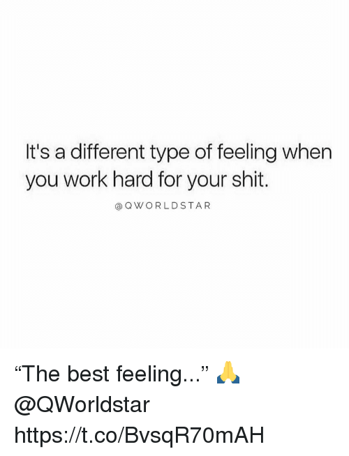 "Shit, Worldstar, and Work: It's a different type of feeling when  you work hard for your shit.  a Q WORLDSTAR ""The best feeling..."" 🙏 @QWorldstar https://t.co/BvsqR70mAH"