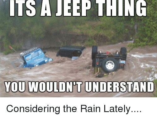 its a jeep thing you wouldnt understand considering the rain 2652468 its a jeep thing you wouldnt understand considering the rain
