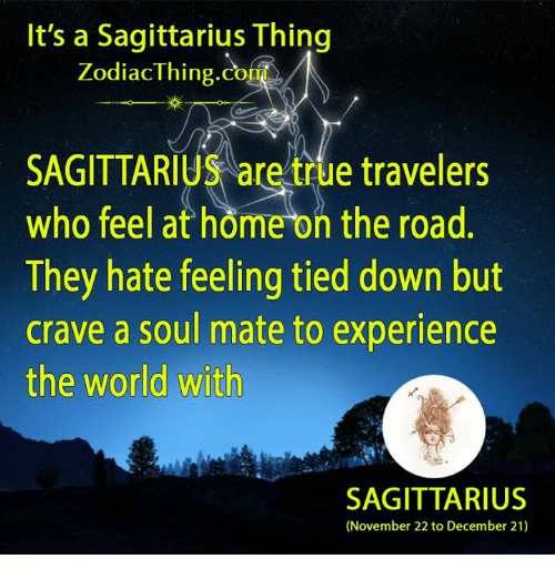 Cravings: It's a Sagittarius Thing  Zodiac Thing.co  SAGITTARIUS are true travelers  who feel at home on the road  They hate feeling tied down but  crave a soul mate to experience  the world with  SAGITTARIUS  (November 22 to December 21)