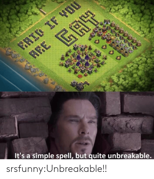 Quite Unbreakable: It's a simple spell, but quite unbreakable. srsfunny:Unbreakable!!