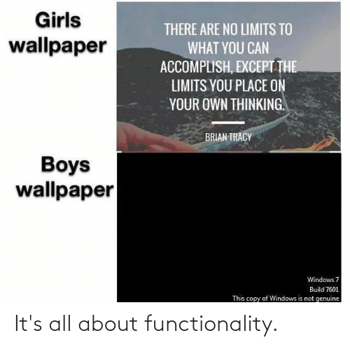 functionality: It's all about functionality.