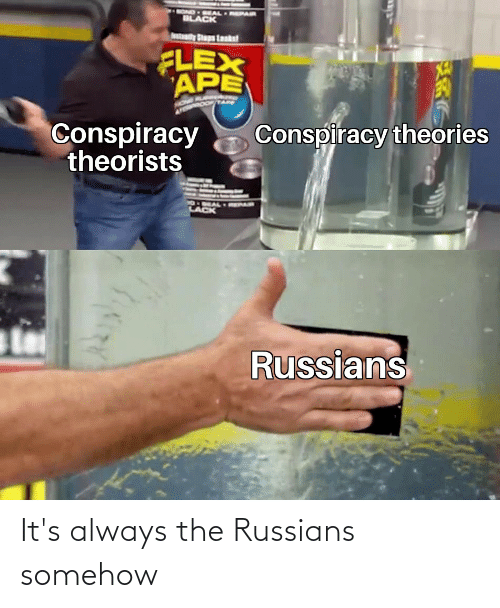russians: It's always the Russians somehow
