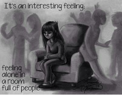 memes: It's an interesting feeling  feelin  alone in  a room  full of peopl