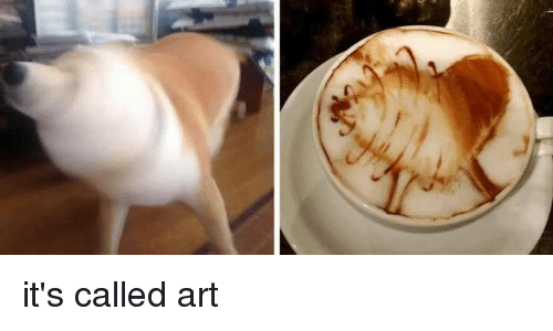 Art,  Called, and Its: it's called art