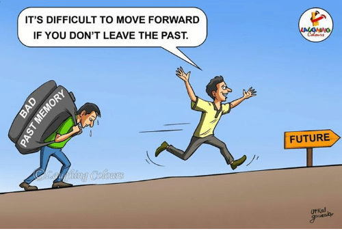 Future, Indianpeoplefacebook, and Futures: IT'S DIFFICULT TO MOVE FORWARD  IF YOU DON'T LEAVE THE PAST.  FUTURE  Utkal