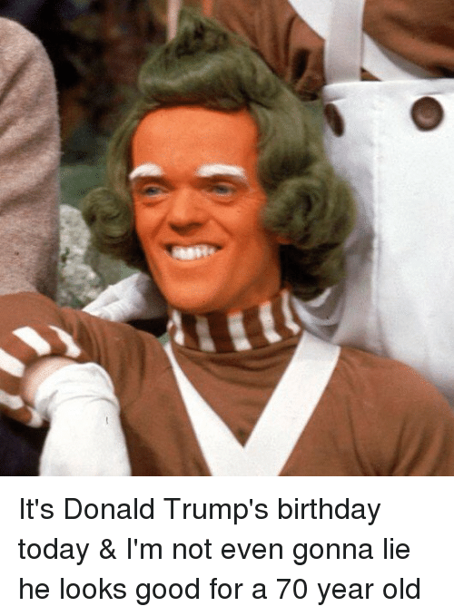 its donald trumps birthday today im not even gonna 2826033 donald trump birthday the us president in pictures as he celebrate