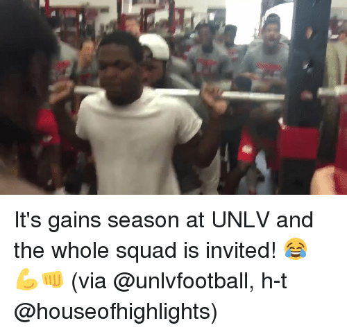Sports, Squad, and Unlv: It's gains season at UNLV and the whole squad is invited! 😂💪👊 (via @unlvfootball, h-t @houseofhighlights)