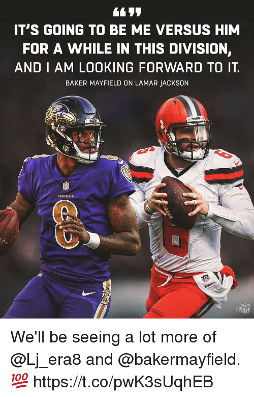 Baker Mayfield: IT'S GOING TO BE ME VERSUS HIM  FOR A WHILE IN THIS DIVISION,  AND IAM LOOKING FORWARD TO IT  BAKER MAYFIELD ON LAMAR JACKSON  RAVENS  NFL We'll be seeing a lot more of @Lj_era8 and @bakermayfield. 💯 https://t.co/pwK3sUqhEB