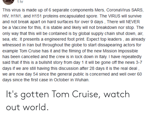 Tom Cruise: It's gotten Tom Cruise, watch out world.