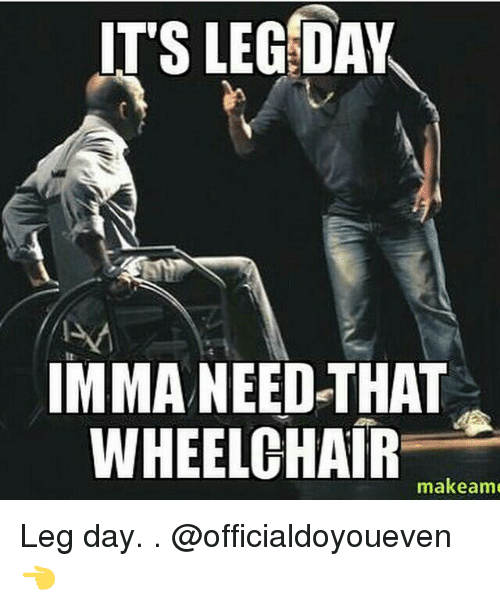 Search Leg Day Memes On Me.me