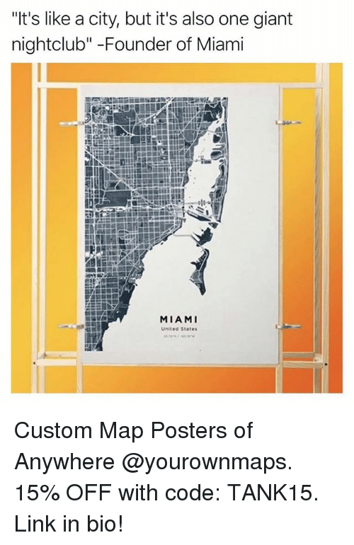 """Funny, Giant, and Link: """"It's like a city, but it's also one giant  nightclub"""" -Founder of Miami  MIAMI  United States Custom Map Posters of Anywhere @yourownmaps. 15% OFF with code: TANK15. Link in bio!"""
