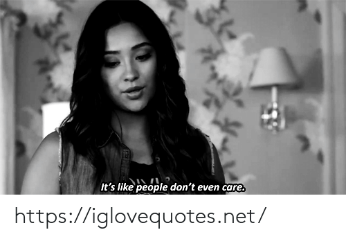 Dont Even: It's like people don't even care. https://iglovequotes.net/