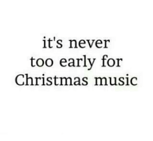 christmas-music: it's never  too early for  Christmas music
