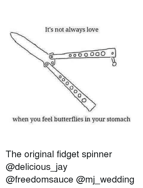 Jays: It's not always love  when you feel butterflies in your stomach The original fidget spinner @delicious_jay @freedomsauce @mj_wedding