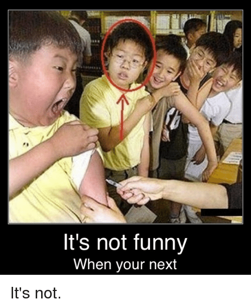 Its Not Funny: It's not funny  When your next It's not.